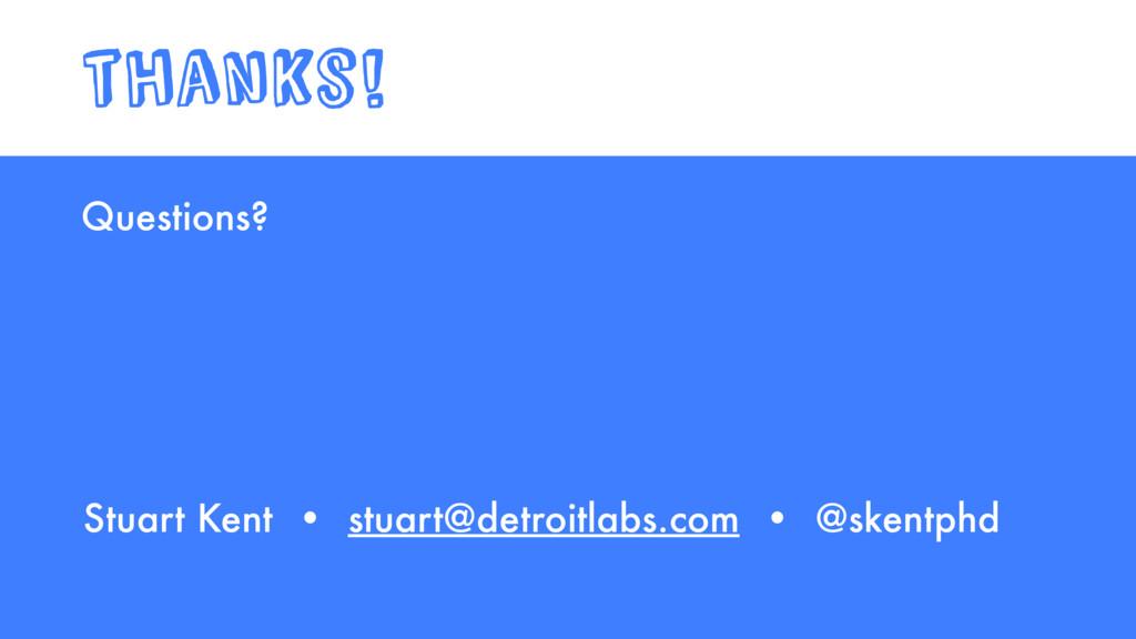 Questions? Stuart Kent • stuart@detroitlabs.com...