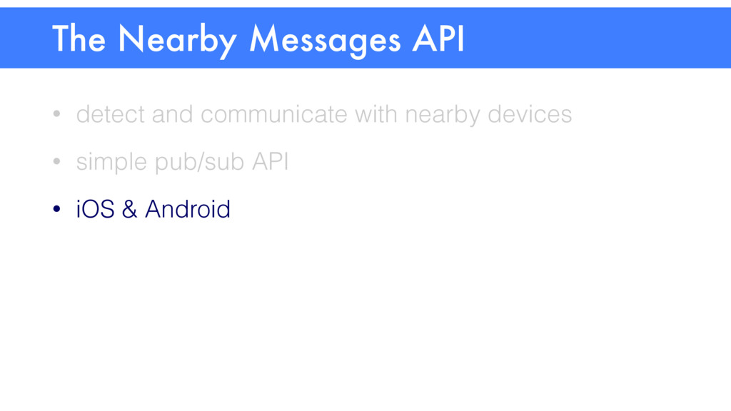 • detect and communicate with nearby devices • ...
