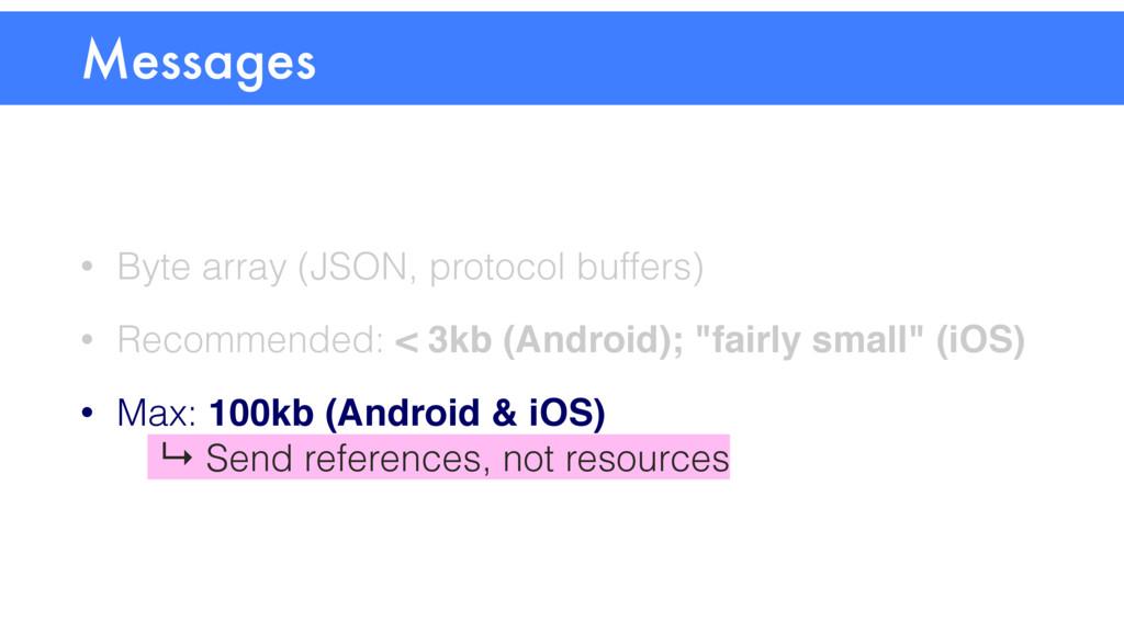 • Byte array (JSON, protocol buffers) • Recomme...