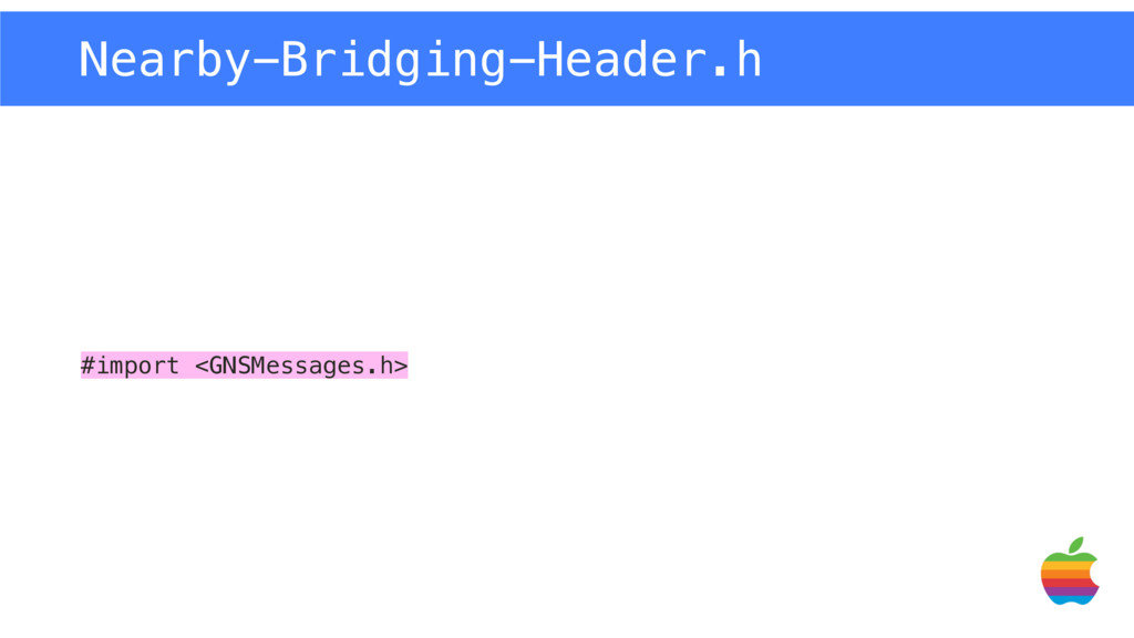 #import <GNSMessages.h> Nearby-Bridging-Header.h
