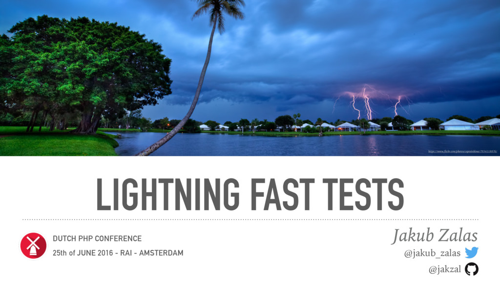 LIGHTNING FAST TESTS Jakub Zalas https://www.fl...