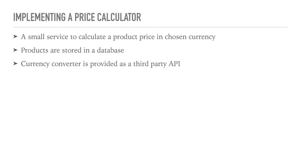 IMPLEMENTING A PRICE CALCULATOR ➤ A small servi...