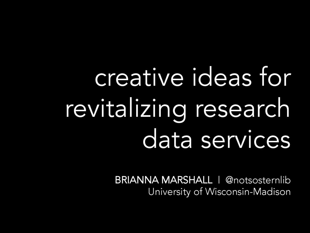 creative ideas for revitalizing research data s...
