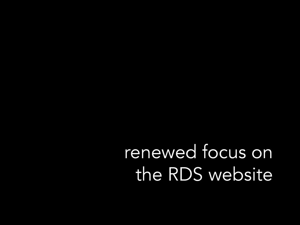 renewed focus on the RDS website