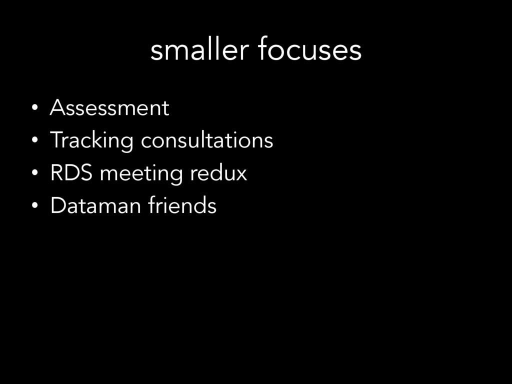 smaller focuses •  Assessment •  Tracking consu...