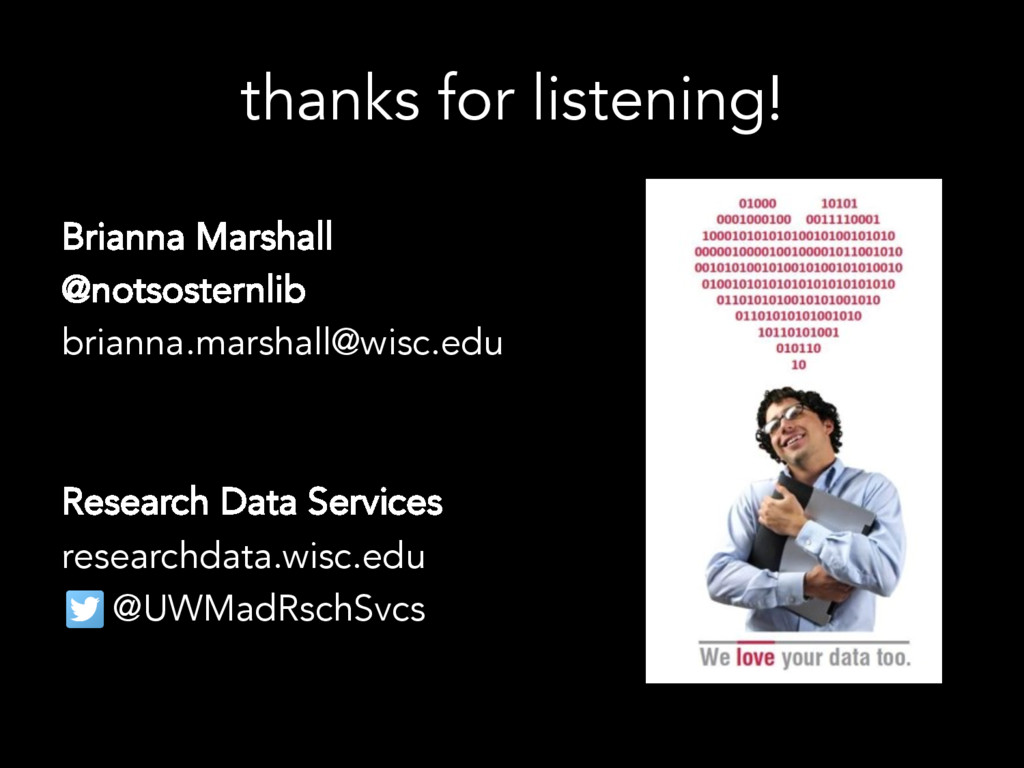 thanks for listening! Brianna Marshall @notsost...