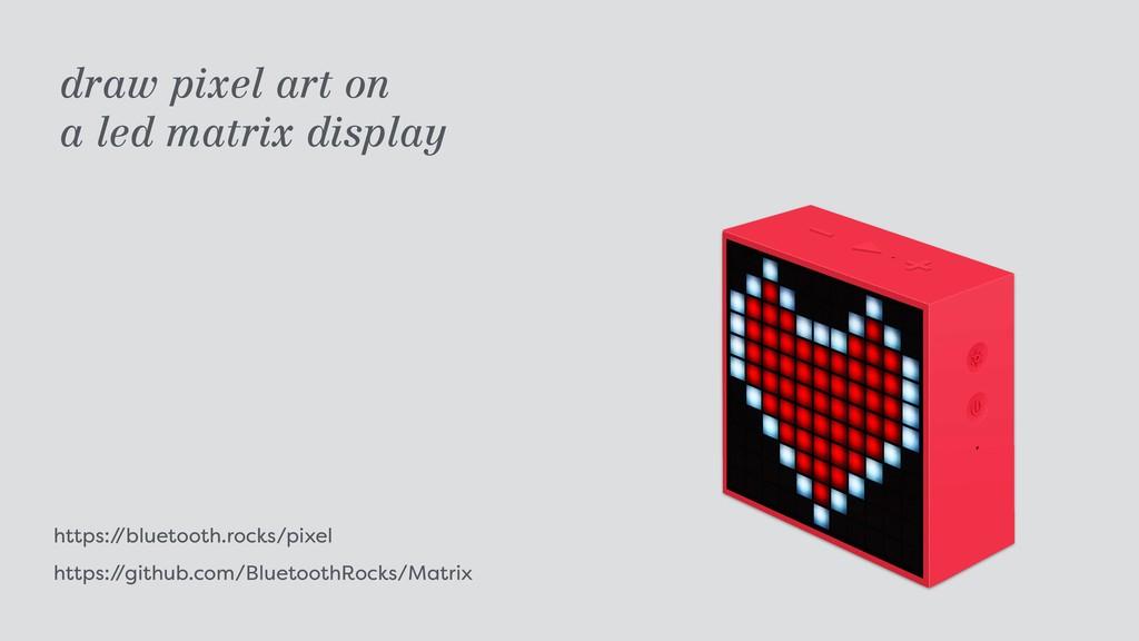 https:/ /bluetooth.rocks/pixel https:/ /github...