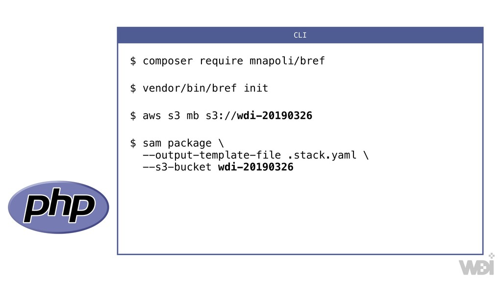 $ composer require mnapoli/bref $ vendor/bin/br...