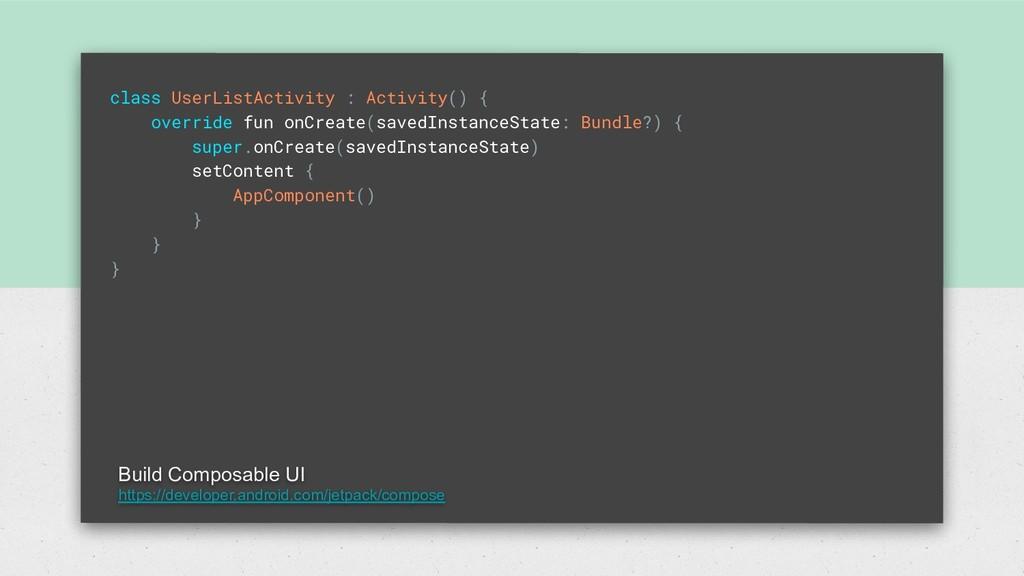 class UserListActivity : Activity() { override ...