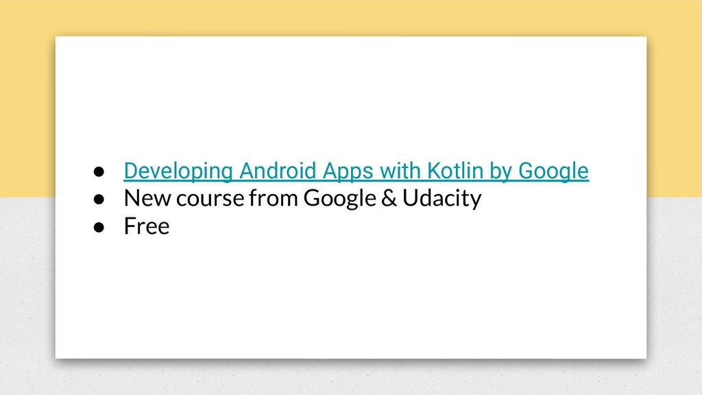 ● Developing Android Apps with Kotlin by Google...