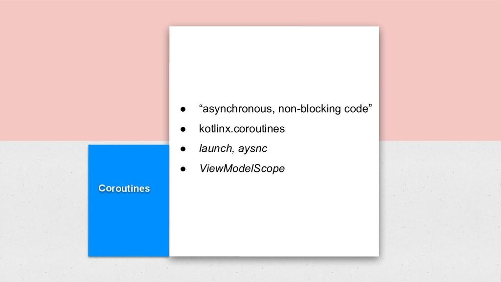 """Coroutines ● """"asynchronous, non-blocking code"""" ..."""