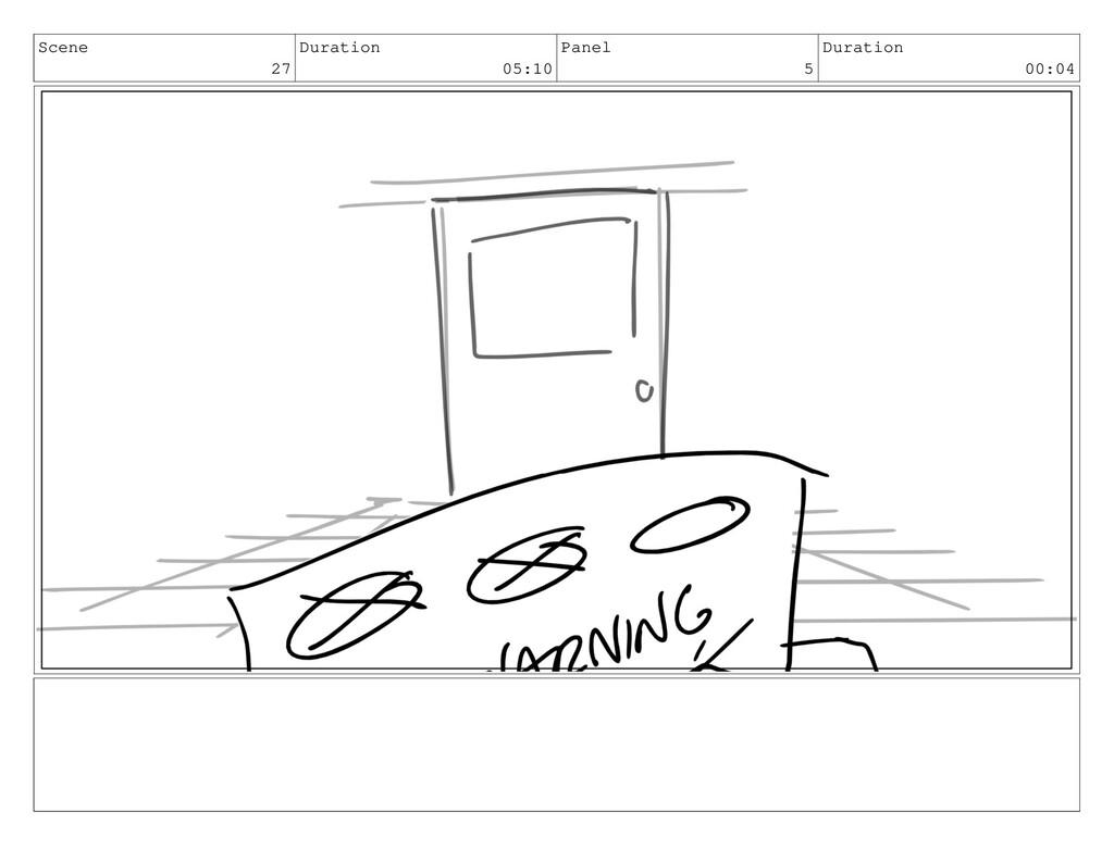 Scene 27 Duration 05:10 Panel 5 Duration 00:04