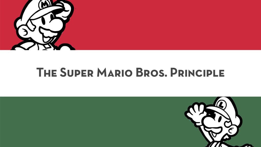 The Super Mario Bros. Principle