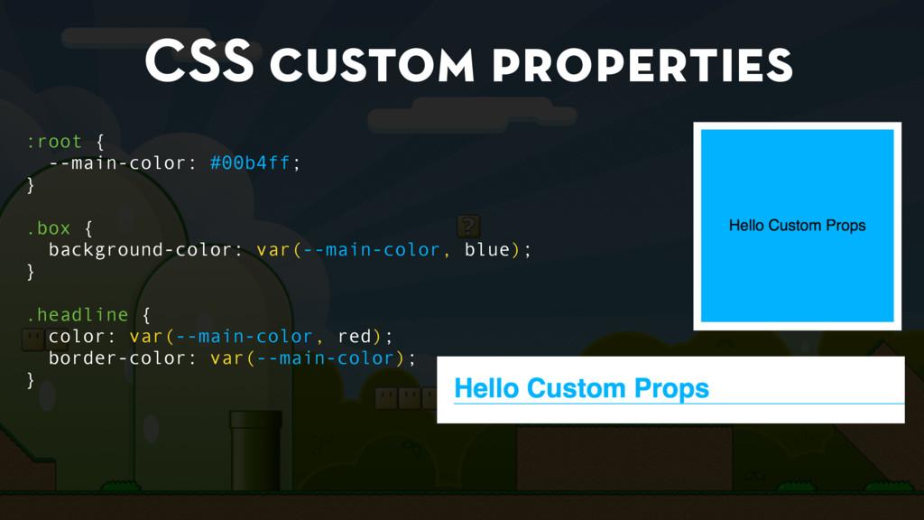 CSS custom properties :root { --main-color: #00...