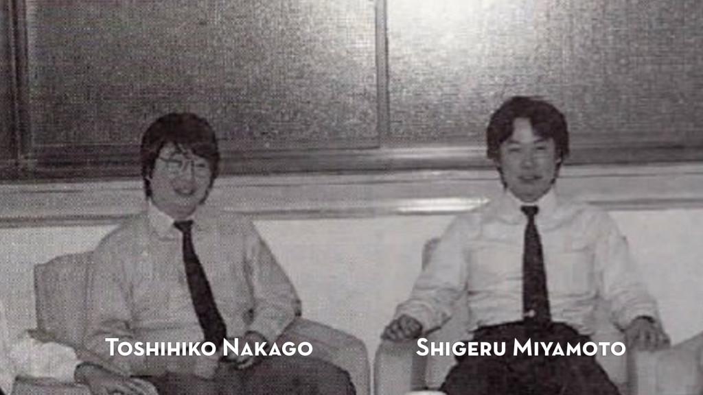 Toshihiko Nakago Shigeru Miyamoto