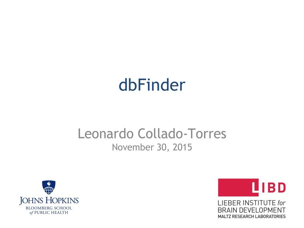 dbFinder Leonardo Collado-Torres November 30, 2...