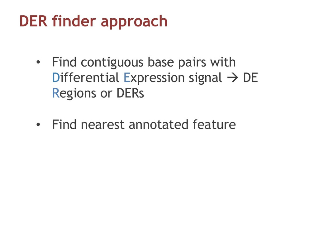 DER finder approach • Find contiguous base pair...