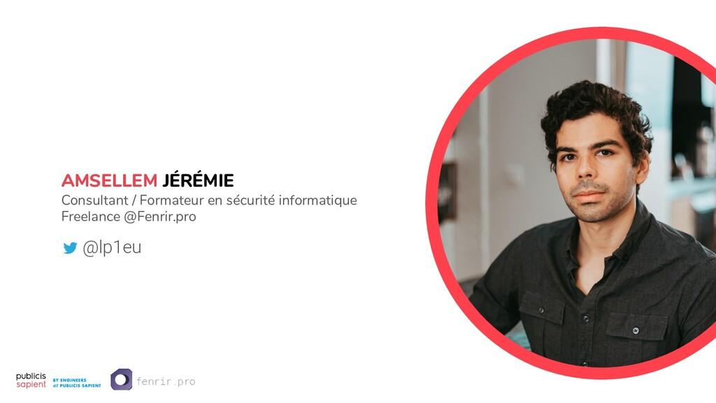AMSELLEM JÉRÉMIE Consultant / Formateur en sécu...