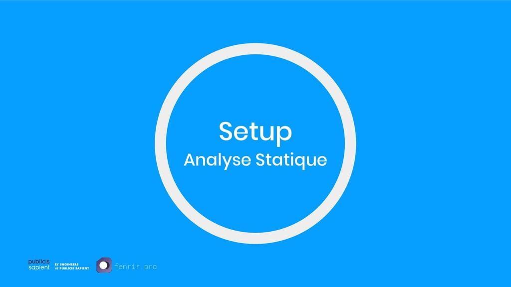 Setup Analyse Statique fenrir.pro