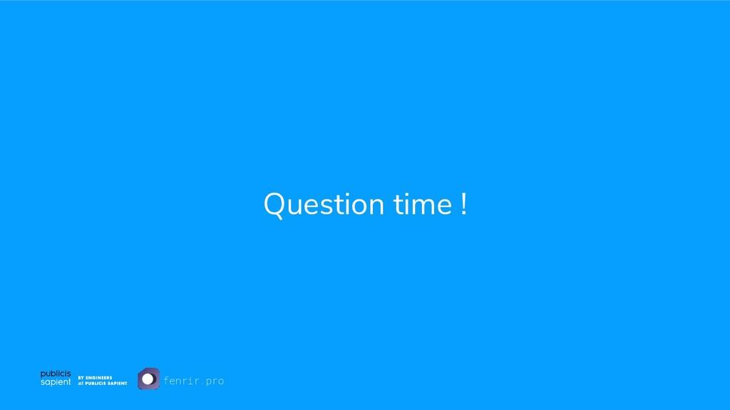 Question time ! fenrir.pro
