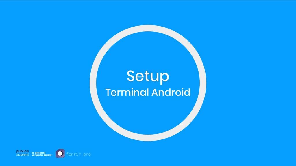 Setup Terminal Android fenrir.pro