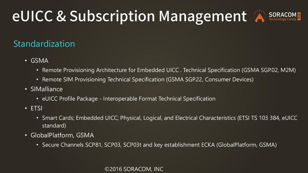 eUICC & Subscription Management ©2016 SORACOM, ...
