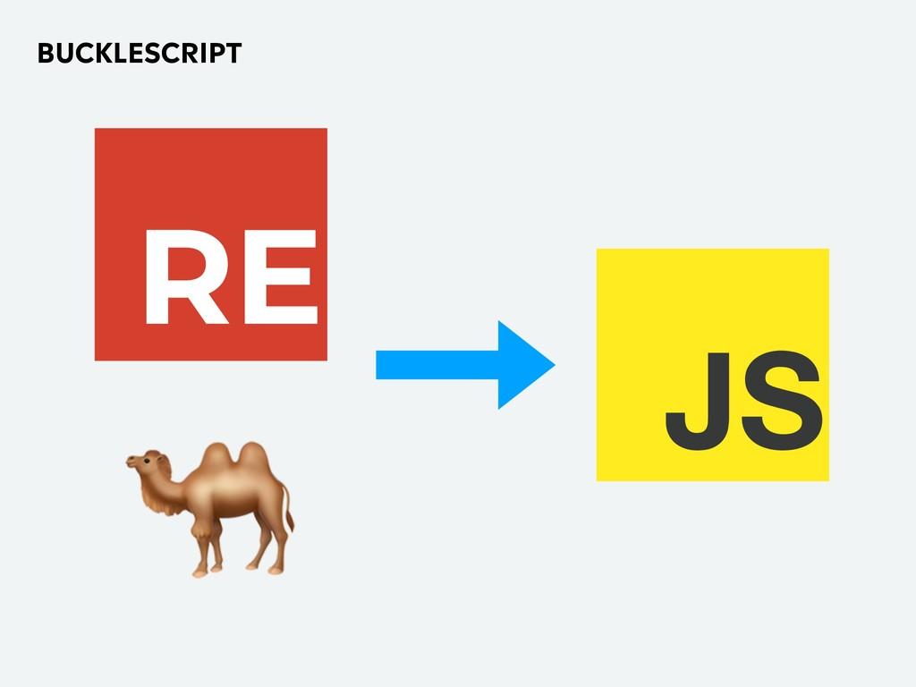 BUCKLESCRIPT RE  JS