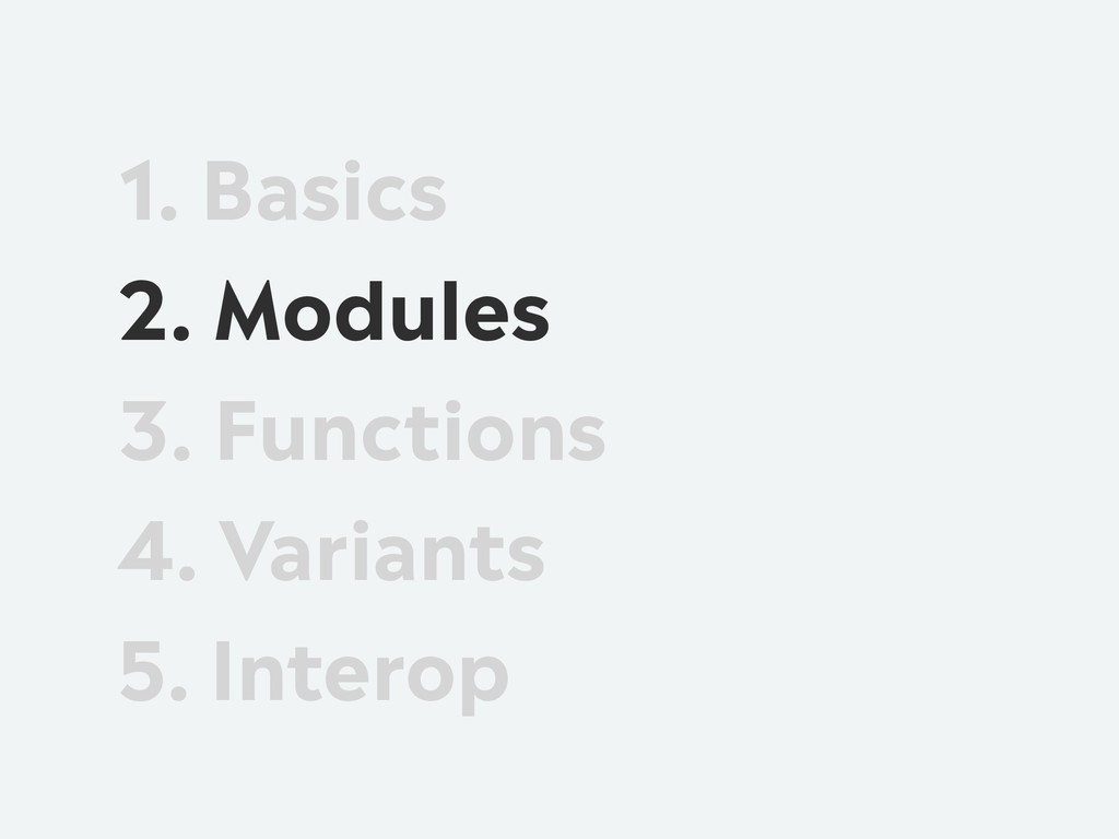 1. Basics 2. Modules 3. Functions 4. Variants 5...