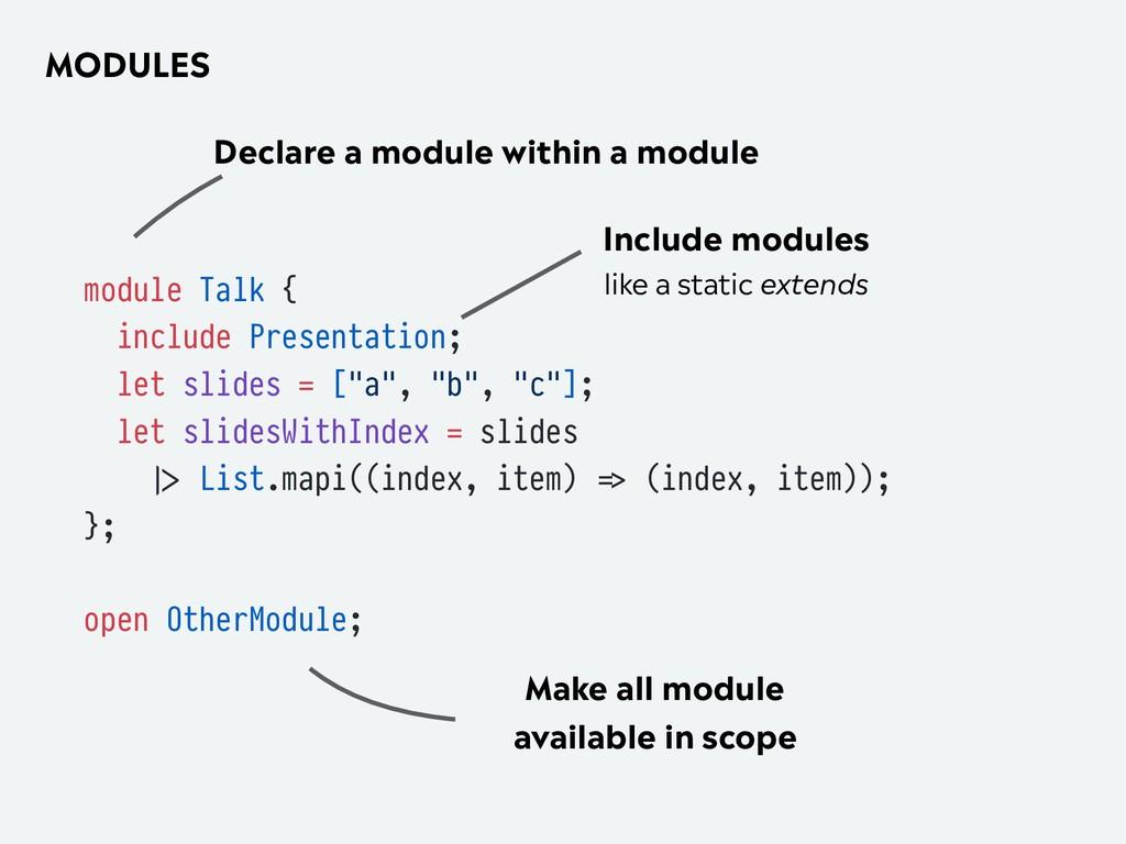 MODULES module Talk { include Presentation; let...