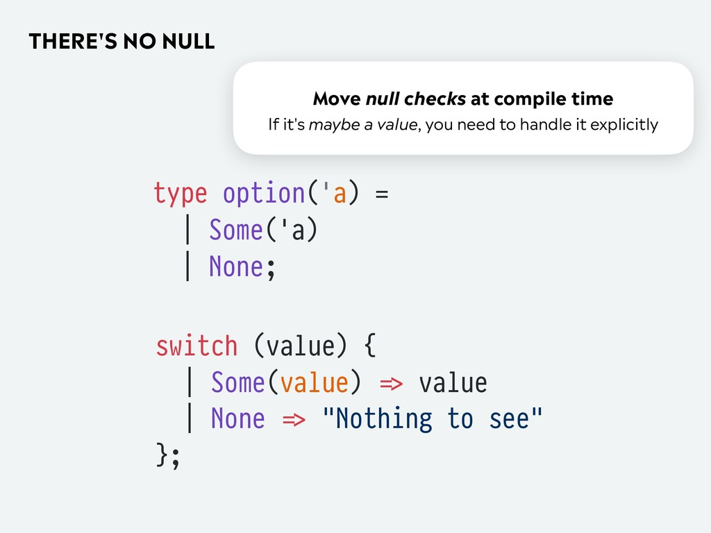 THERE'S NO NULL type option('a) = | Some('a) | ...