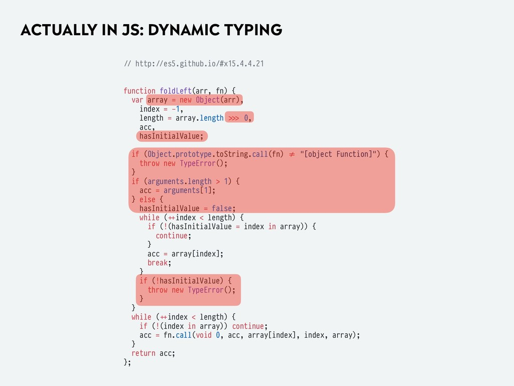 ACTUALLY IN JS: DYNAMIC TYPING #// http:#//es5....