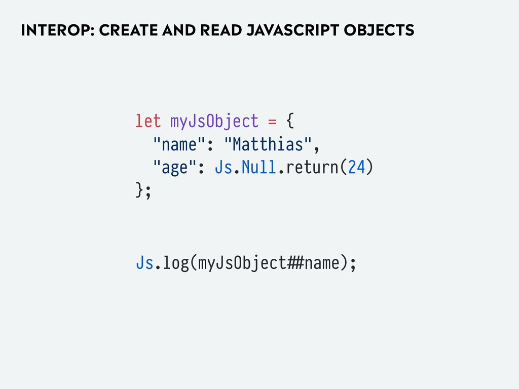 INTEROP: CREATE AND READ JAVASCRIPT OBJECTS let...