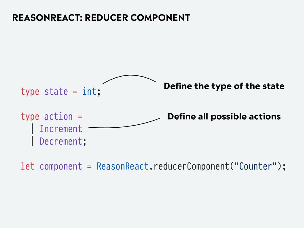 REASONREACT: REDUCER COMPONENT type state = int...