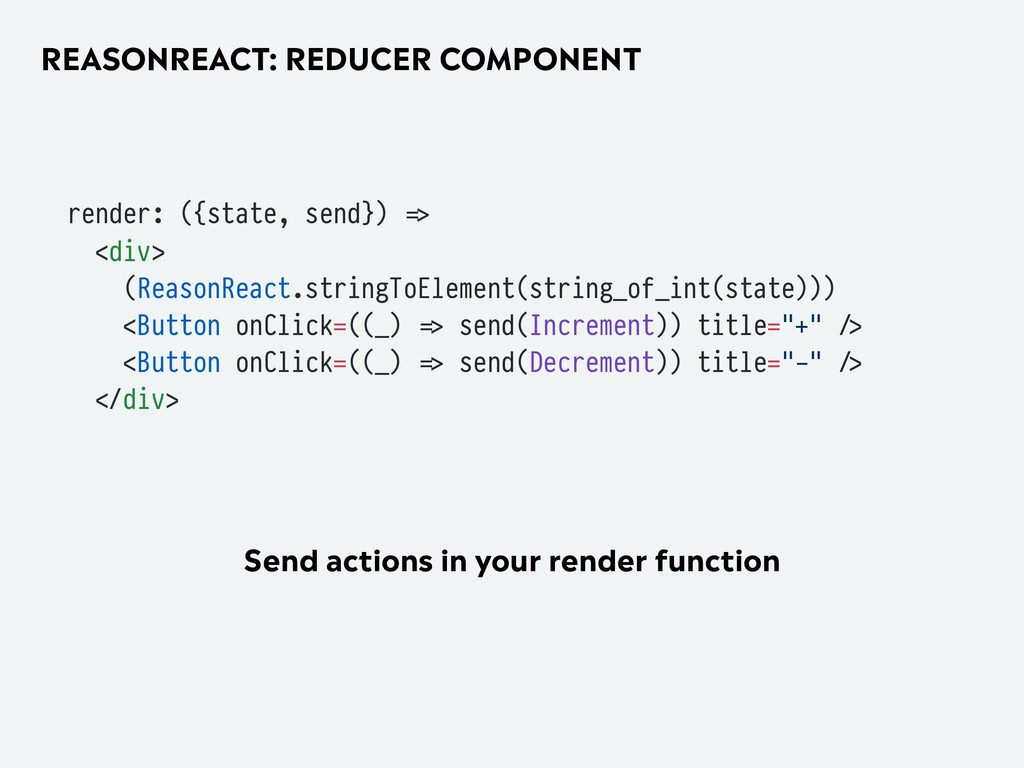 REASONREACT: REDUCER COMPONENT render: ({state,...