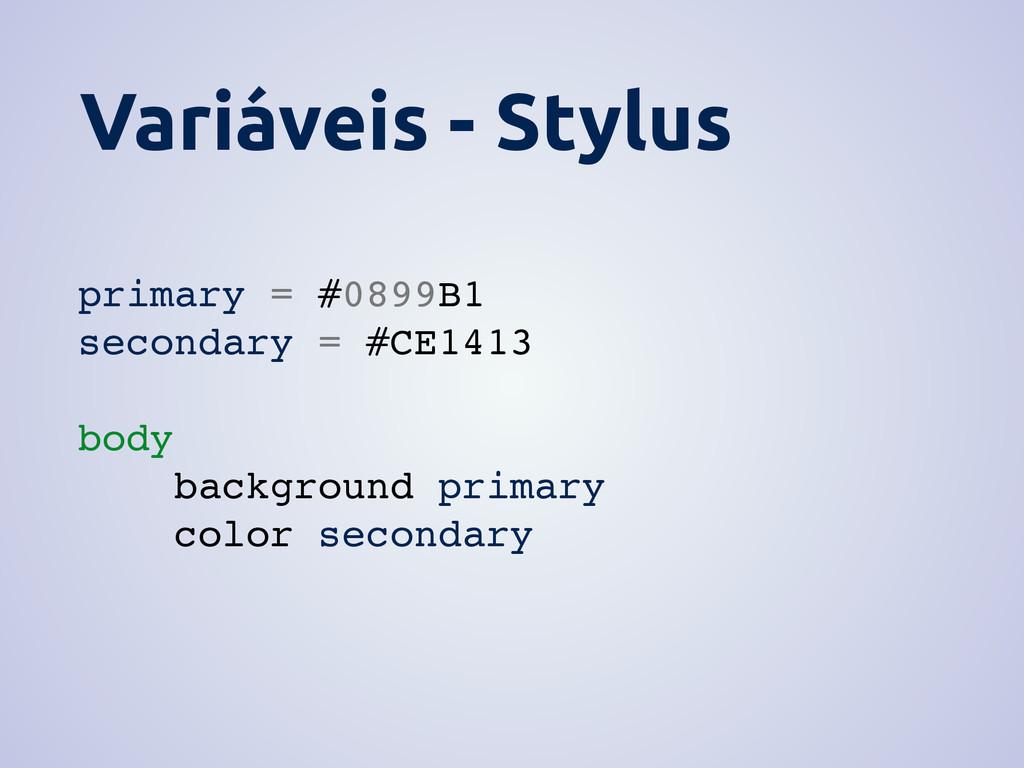 Variáveis - Stylus primary = #0899B1 secondary ...
