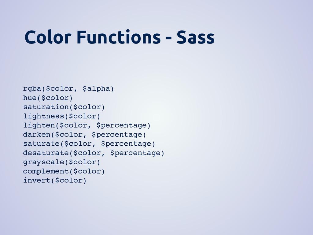 Color Functions - Sass rgba($color, $alpha) hue...