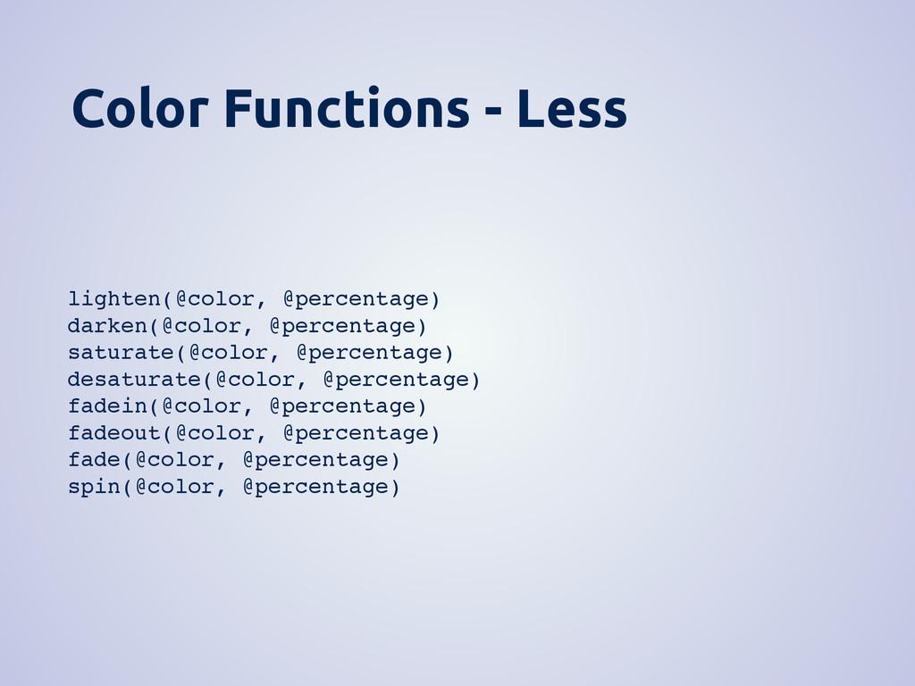 Color Functions - Less lighten(@color, @percent...