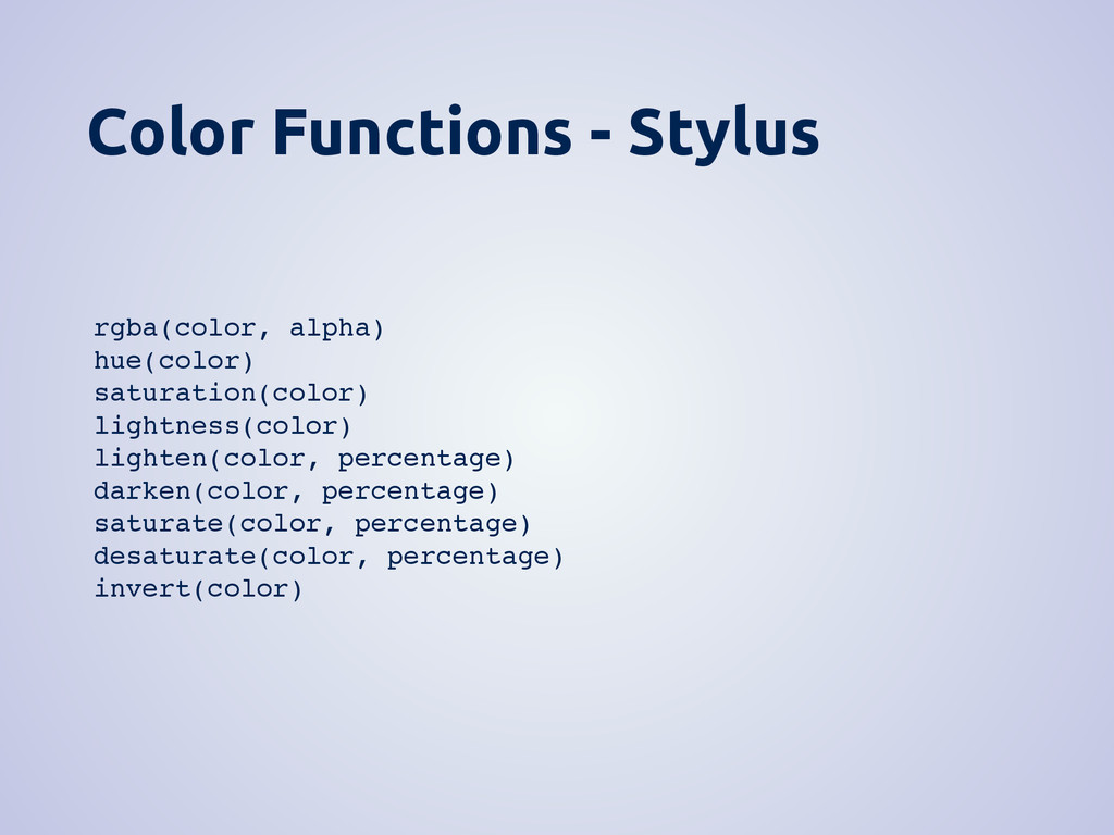 Color Functions - Stylus rgba(color, alpha) hue...