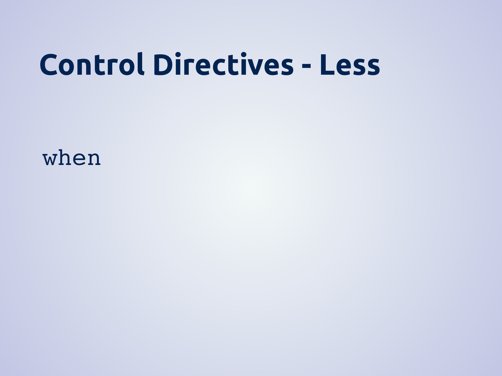 Control Directives - Less when