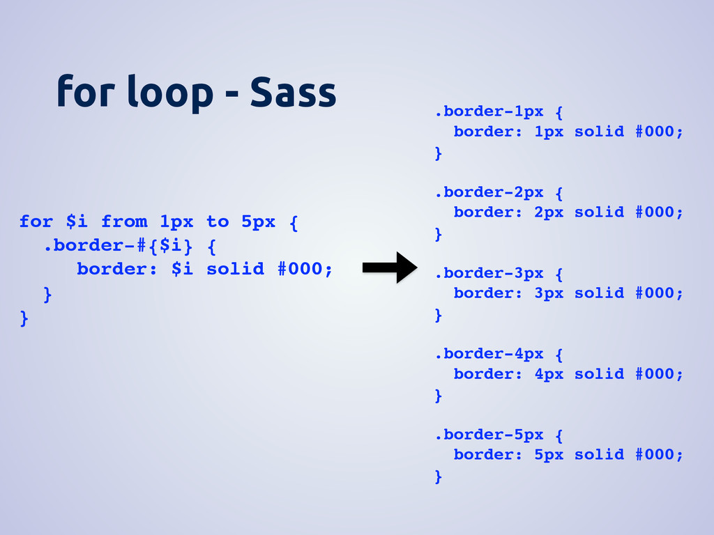 for loop - Sass for $i from 1px to 5px { .borde...