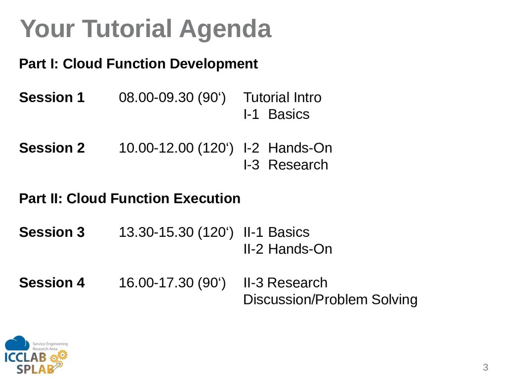 3 Your Tutorial Agenda Part I: Cloud Function D...