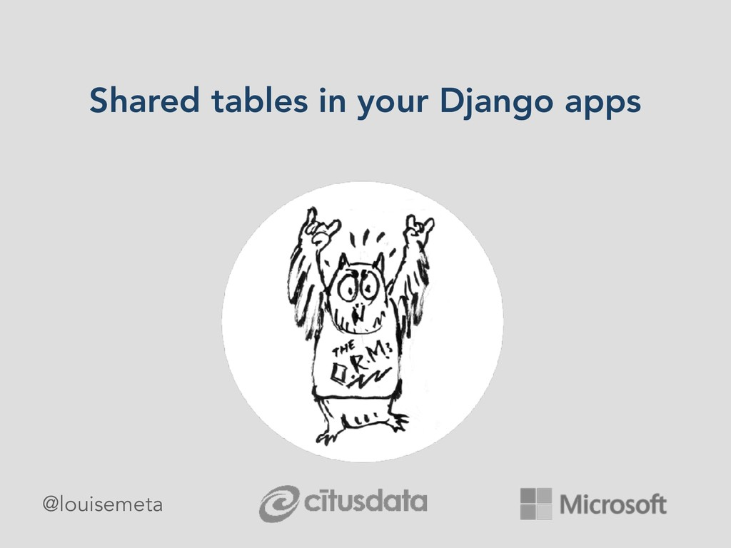 Shared tables in your Django apps @louisemeta