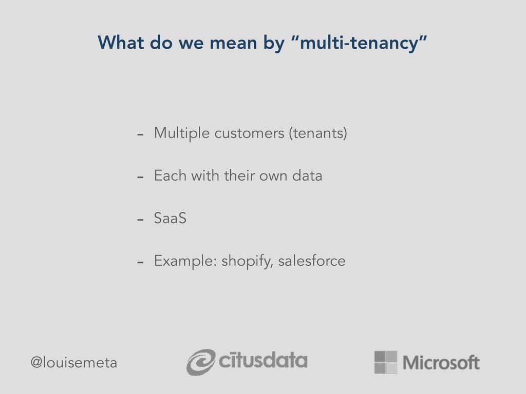 "What do we mean by ""multi-tenancy"" - Multiple c..."