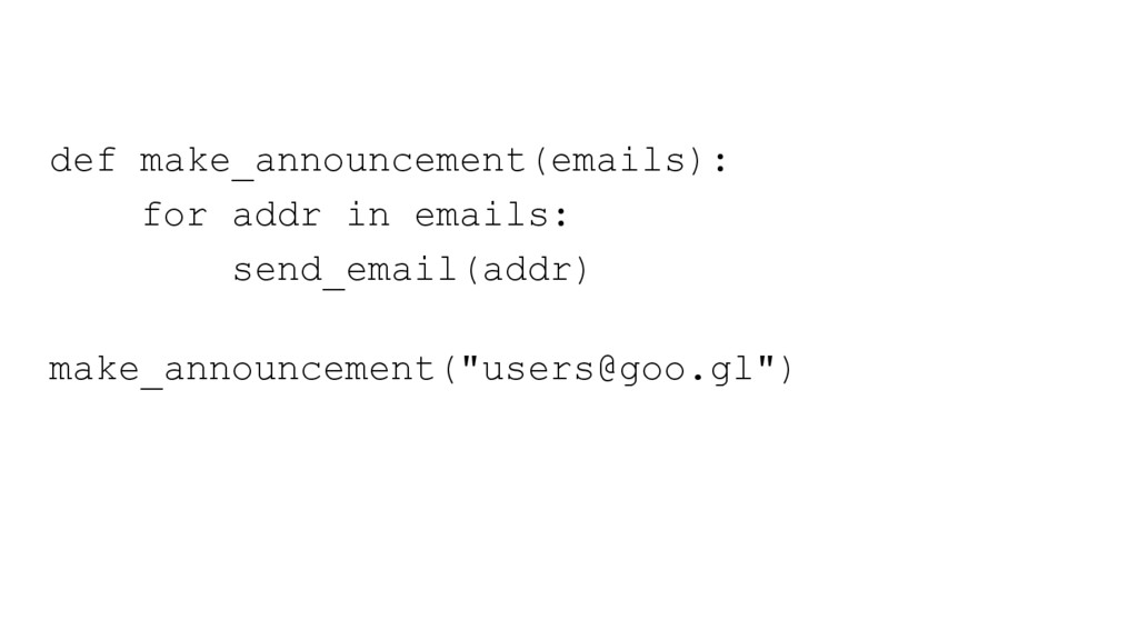 def make_announcement(emails): for addr in emai...