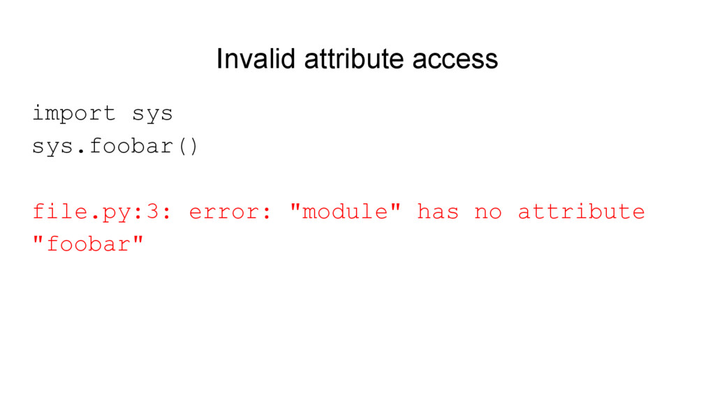 Invalid attribute access import sys sys.foobar(...