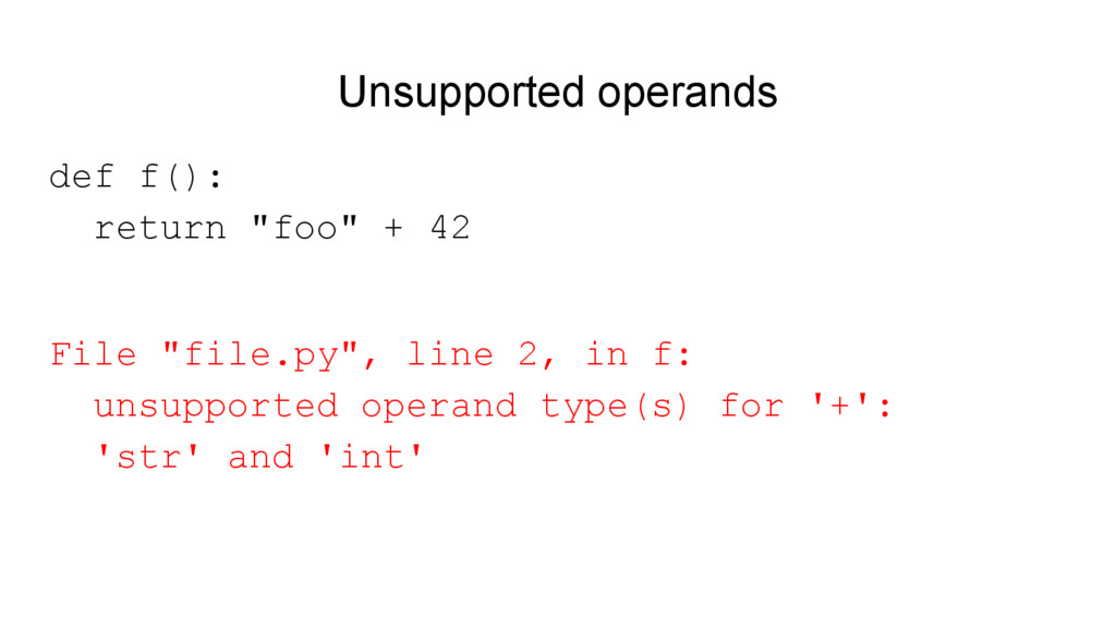 "Unsupported operands def f(): return ""foo"" + 42..."
