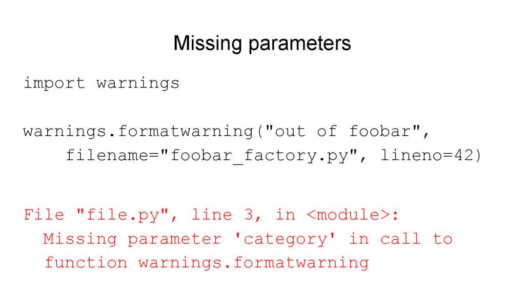 Missing parameters import warnings warnings.for...
