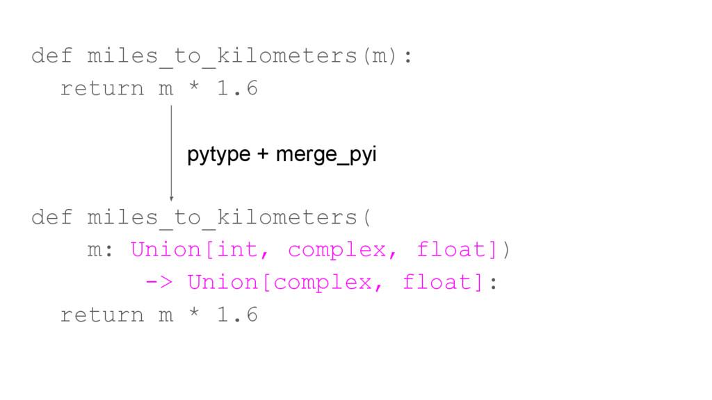 def miles_to_kilometers(m): return m * 1.6 def ...