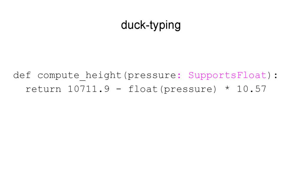 duck-typing def compute_height(pressure: Suppor...