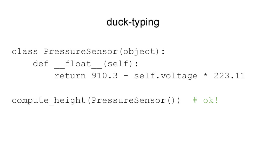 duck-typing class PressureSensor(object): def _...